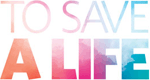To Save a Life Logo