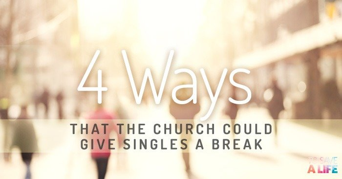 4 Ways That The Church Could Give Singles a Break | To ...